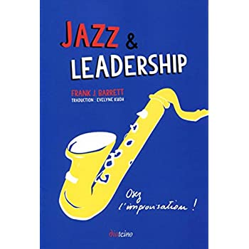 Jazz et leadership: Osez l'improvisation !