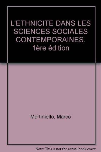 L'Ethnicité dans les sciences sociales contemporaines par Marco Martiniello