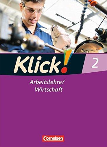 Klick! Arbeitslehre/Wirtschaft: Band 2 - Schülerbuch