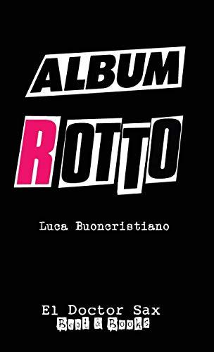 Album Rotto: Edition Deluxe por Luca Buoncristiano
