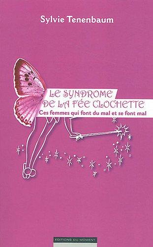 SYNDROME DE LA FEE CLOCHETTE par SYLVIE TENENBAUM
