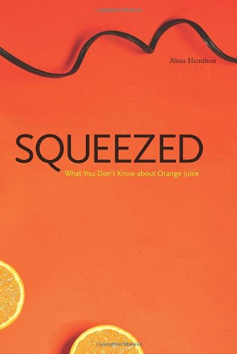 squeezed-what-you-dont-know-about-orange-juice-yale-agrarian-studies-yale-agrarian-studies-series
