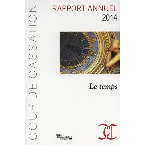 Rapport annuel 2014 de la Cour de cassation - Le temps dans la jurisprudence de la Cour de cassation