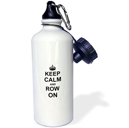 3dRose wb_157766_1 Keep Calm and Row on-Carry on Rowing-Sport Rower Gifts-Black Fun Funny Boating Canoeing Humor Sports Water Bottle, 21 oz, White