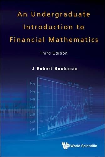 Undergraduate Introduction To Financial Mathematics, An (Third Edition) por J. Robert Buchanan