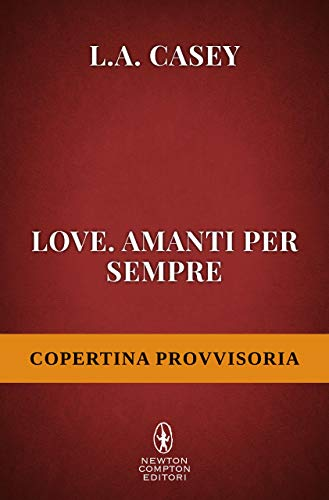 Love. Amanti per sempre (LOVE Series Vol. 10)