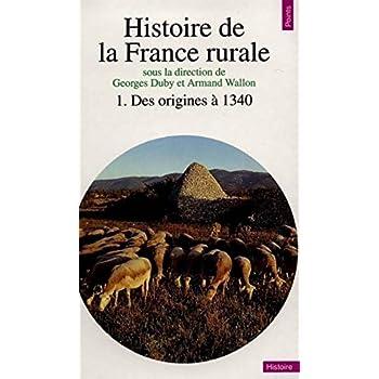 Histoire de la France rurale, tome 1 : Des origines à 1340