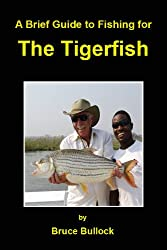 A Brief Guide to Fishing for the Tigerfish (English Edition)