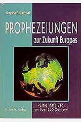 Prophezeiungen zur Zukunft Europas: Eine Analyse von über 250 Quellen Taschenbuch