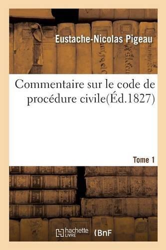 Commentaire sur le code de procédure civile (Sciences Sociales) par PIGEAU-E-N