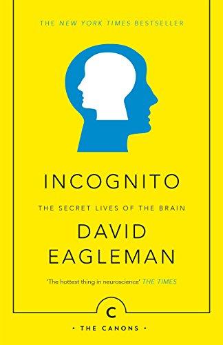 Incognito: The Secret Lives of The Brain (Canons Book 44) (English Edition) por David Eagleman