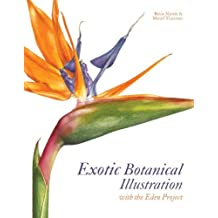 Exotic Botanical Illustration: With the Eden Project by Rosie Martin (2012-09-04)