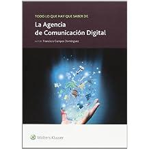 Todo lo que hay que saber sobre la Agencia de Comunicación Digital (Todo lo que