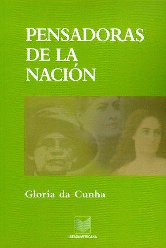 Pensadoras de la nación por Gloria da Cunha-Giabbai