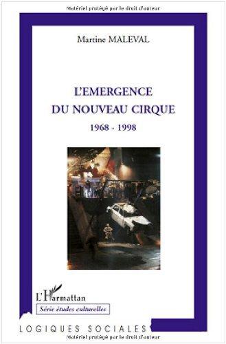 L'mergence du nouveau cirque : 1968-1998