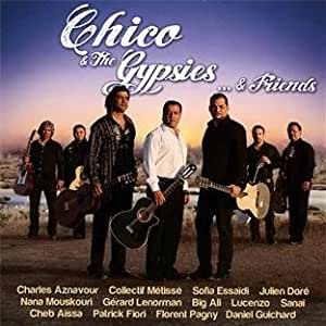 Chico & The Gypsies...& Friends