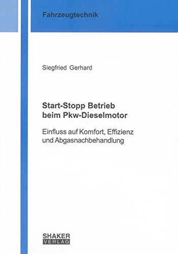 Start-Stopp Betrieb beim Pkw-Dieselmotor: Einfluss auf Komfort, Effizienz und Abgasnachbehandlung (Berichte aus der Fahrzeugtechnik) (Mikro-start)