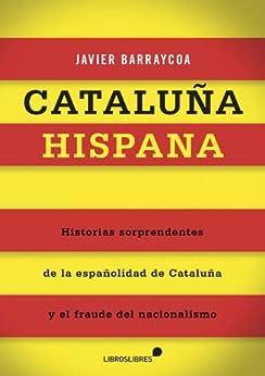 Cataluña hispana (General) de [Barraycoa, Javier]