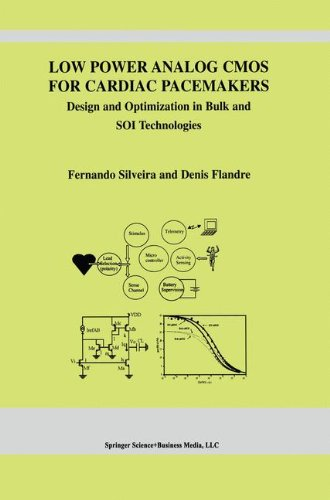 Low Power Analog CMOS for Cardiac Pacemakers: Design and Optimization in Bulk and SOI Technologies (The Springer International Series in Engineering and Computer Science, Band 758) Elektronik In Bulk