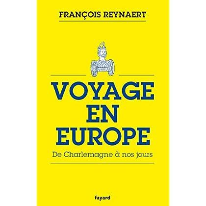 Voyage en Europe: De Charlemagne à nos jours