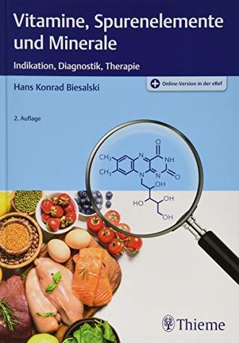 Vitamine, Spurenelemente und Minerale: Indikation, Diagnostik, Therapie -