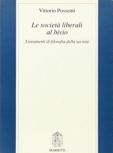 Società liberali al bivio (Filosofia) por Vittorio Possenti