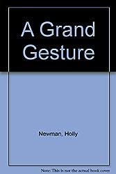 A Grand Gesture