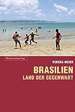 Brasilien: Land der Gegenwart