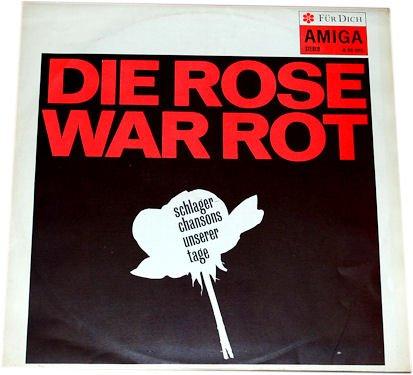 Krug, M./ Schöne, Rainer/ Schöbel, F./ Natschinski, Th./ Wolf, Gerry/ Kellerbauer, B.: Die Rose war rot. Schlager-Chansons unserer Tage.(LP/ LANGSPIELPLATTE/ ALBUM/ VINYL)