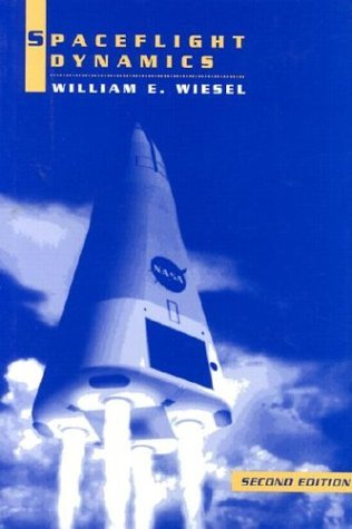 Spaceflight Dynamics (McGraw-Hill Series in Aeronautical and Aerospace Engineering) by William E. Wiesel (1997-07-30)