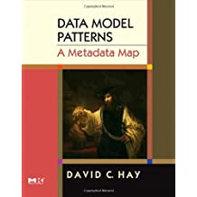 Data Model Patterns: A Metadata Map (The Morgan Kaufmann Series in Data Management Systems) by David C. Hay (2006-07-07)