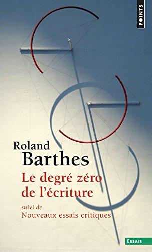 Le degré zéro de l'écriture. suivi de Nouveaux essais critiques par Roland Barthes