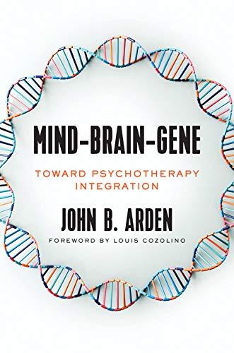 Mind-Brain-Gene: Toward Psychotherapy Integration (English Edition)