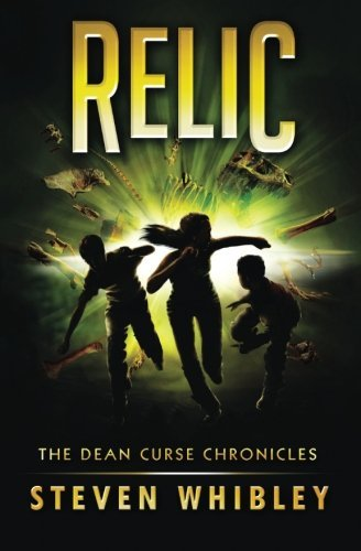 relic-the-dean-curse-chronicles-2-volume-2-by-steven-whibley-2013-07-27