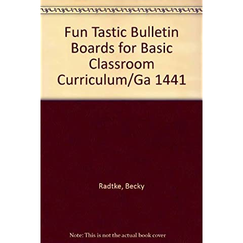 Fun Tastic Bulletin Boards for Basic Classroom Curriculum/Ga 1441