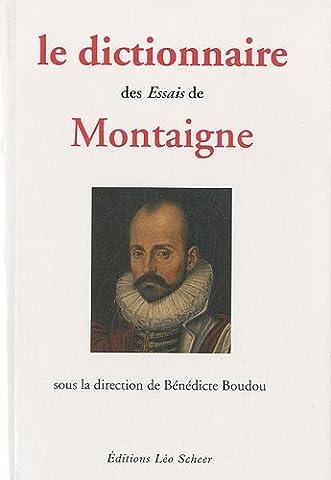 Montaigne Essais Livre 1 - Le dictionnaire des Essais de