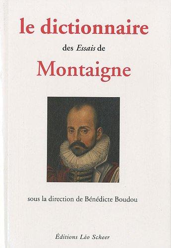 Le dictionnaire des Essais de Montaigne par Bénédicte Boudou