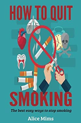 How to Quit Smoking: The best easy ways to stop smoking from CreateSpace Independent Publishing Platform