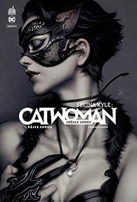 Selina Kyle : Catwoman Tome 1 par Joëlle Jones