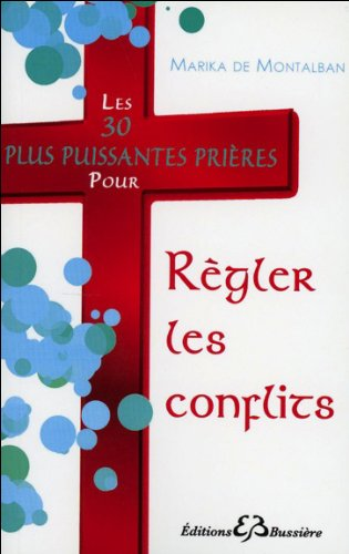 Les 30 plus puissantes prières pour Régler les conflits par Marika de Montalban