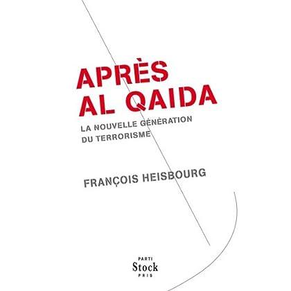Après Al Qaida : La nouvelle génération du terrorisme (Essais - Documents)