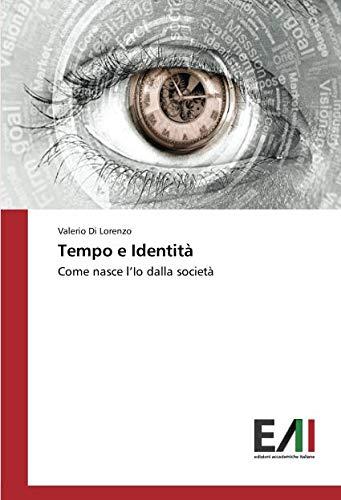 Tempo e Identità: Come nasce l'Io dalla società