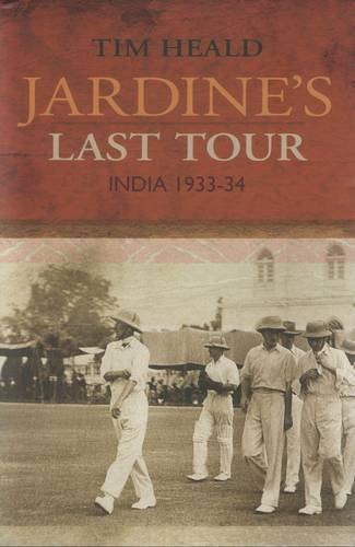 Jardine's Last Tour: India 1933-34