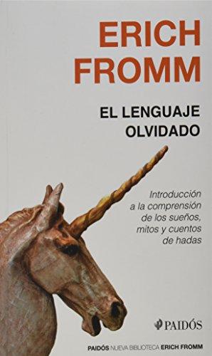 El lenguaje olvidado: Introducción a la comprensión de los sueños, mitos y cuentos de hadas (Nueva Biblioteca Erich Fromm)