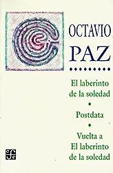 El Laberinto de la Soledad / Postdata / Vuelta a el Laberinto de la Soledad (Coleccion Popular) (Spanish Edition) by Octavio Paz (1991-12-25)