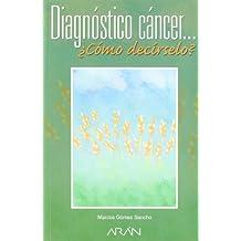 Diagnostico Cancer...¿como Decirselo?