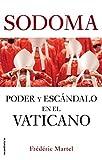 Sodoma: Poder y escándalo en el Vaticano (No Ficción)
