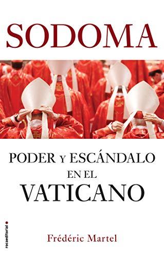 Sodoma: Poder y escándalo en el Vaticano (No Ficción) por Frédéric Martel