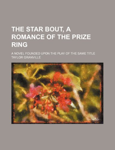 The star bout, a romance of the prize ring; a novel founded upon the play of the same title