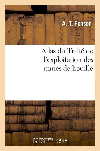 Atlas du Traité de l'exploitation des mines de houille